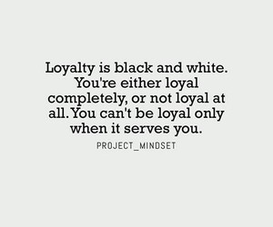 quotes, true, and loyalty image