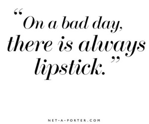 lipstick, quote, and bad image