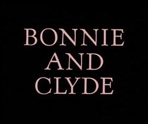 bonnie and clyde and quotes image