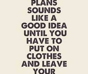 plan, quotes, and clothes image