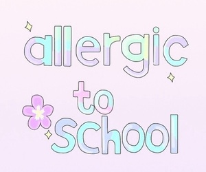 school, allergic, and wallpaper image