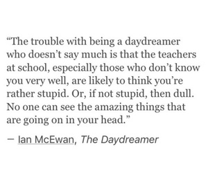 daydreaming, quote, and daydreamer image