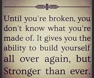 broken, strong, and life image