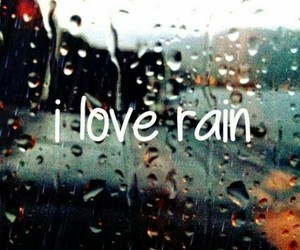 rain, love, and i love rain image