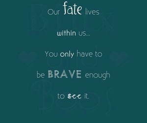 brave, live, and fate image