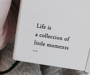 life, quotes, and moments image