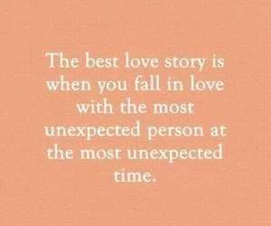 love, quotes, and unexpected image