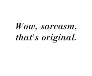 sarcasm, quotes, and original image