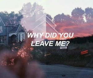 quotes, sad, and leave image