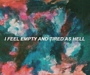 empty, tired, and grunge image