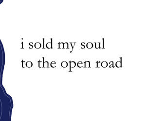 open road, quote, and text image