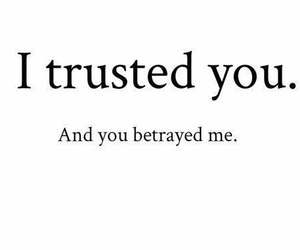 trust, quotes, and betray image
