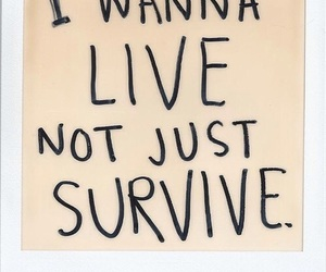 quotes, live, and survive image