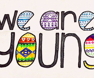 young, we are young, and we image