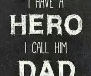dad, My Hero, and quotes image
