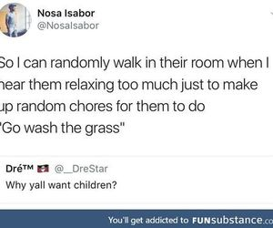 relaxing, funny tweet, and why do you want children image