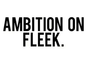 quote, ambition, and fleek image