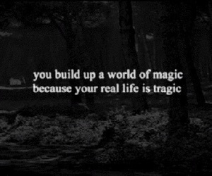 magic, tragic, and quotes image
