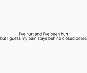 hurt, pain, and behind closed doors image