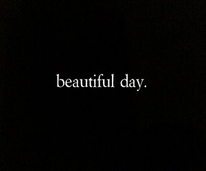 beautiful, day, and quote image