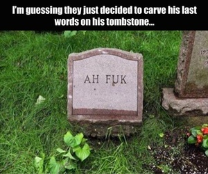 funny, tombstone, and words image