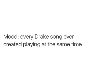 Drake, quote, and mood image