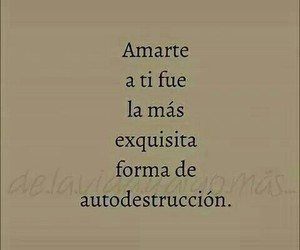 love, frases, and autodestruccion image