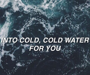 cold water, Lyrics, and quotes image