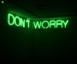 don't worry, light, and neon image