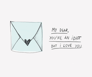 love, idiot, and Letter image
