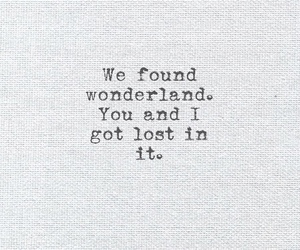 wonderland, quotes, and found image