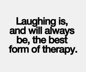 therapy, quotes, and laugh image