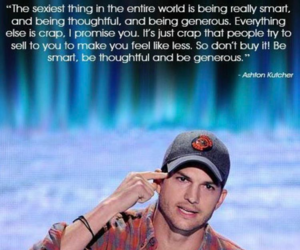 ashton kutcher, quotes, and smart image