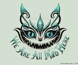 Cheshire cat and we are all mad here image