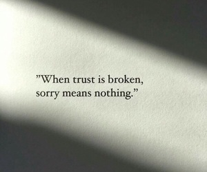 quotes, trust, and sorry image