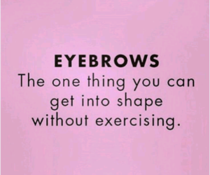 eyebrows, funny, and quotes image
