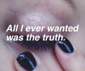 truth, grunge, and quotes image