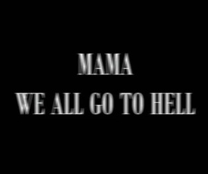 hell, mama, and quotes image