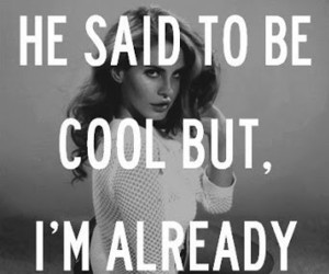 lana del rey, cool, and quote image