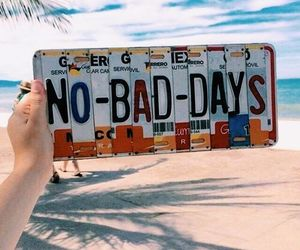 summer, beach, and no bad days image