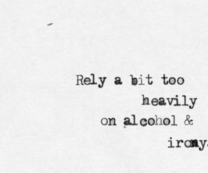 alcohol, irony, and quotes image