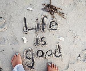 good, life, and sand image