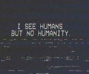quotes, grunge, and humanity image