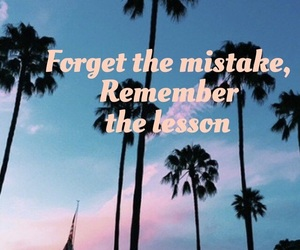 forget, lessons, and mistake image