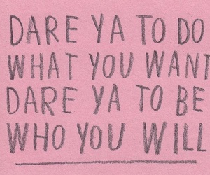 dare, quote, and pink image