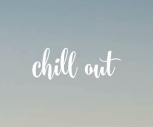 chill, out, and don'ttexthim image