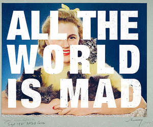 mad, all, and world image