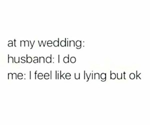 quote, funny, and wedding image