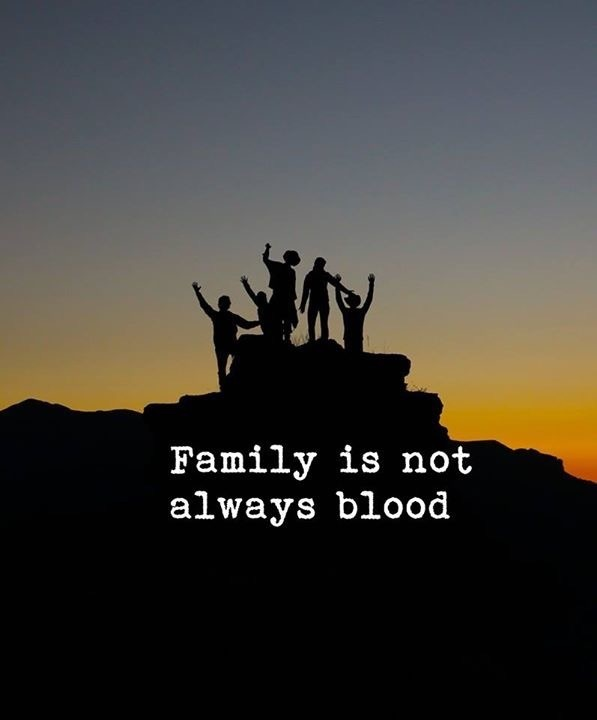 Family is not always blood. on We Heart It