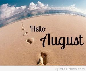 summer, August, and hello august image